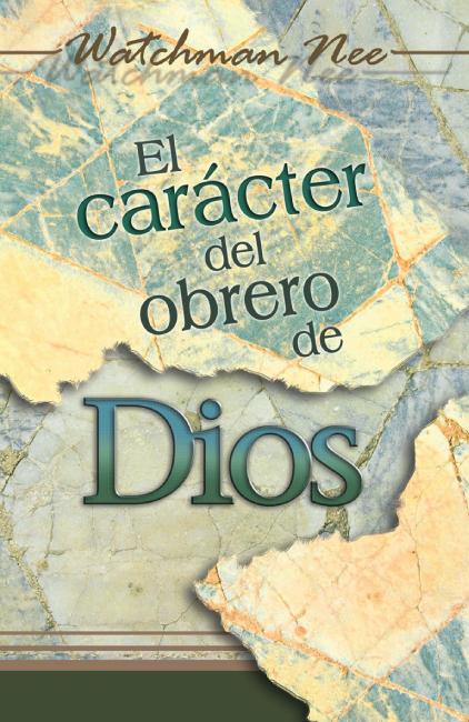 El carácter del obrero del Señor